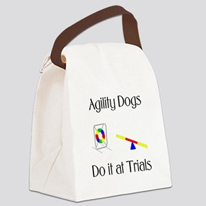 Agility Dogs do it at Trials Canvas Lunch Bag