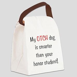 My OTCH dog is smarter... Canvas Lunch Bag