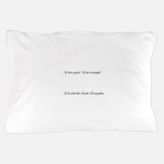 You're Perfect Large Pillow Case