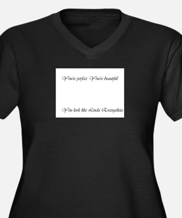 You're Perfect Large Plus Size T-Shirt