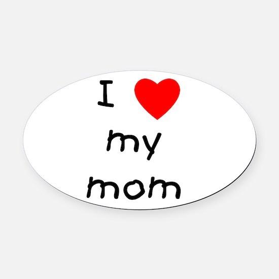 lovemymom.png Oval Car Magnet