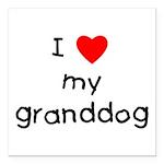 I love my granddog Square Car Magnet 3