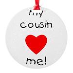 cousinlovesme Round Ornament