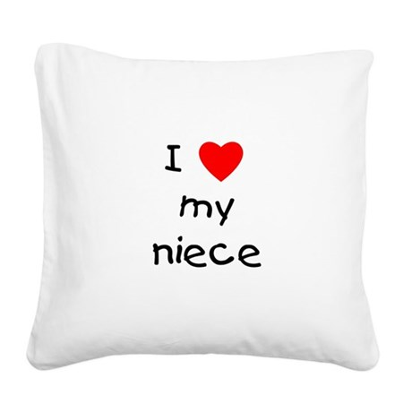 lovemyniece.png Square Canvas Pillow