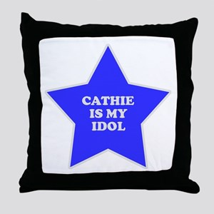 Cathie Is My Idol Throw Pillow