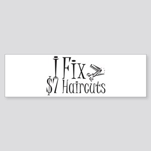 I Fix $7 Haircuts Bumper Sticker