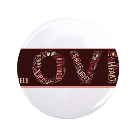 """What is love made of? 3.5"""" Button"""