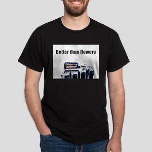 Better than Flowers Black T-Shirt
