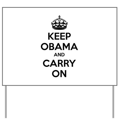 Keep obama and carry on Yard Sign