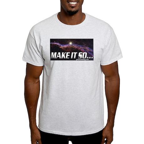 Make it so... Ash Grey T-Shirt