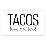 Tacos Love Me Too Sticker (Rectangle 50 pk)