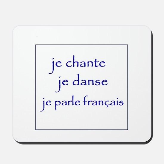 je chante je danse je parle français Mousepad