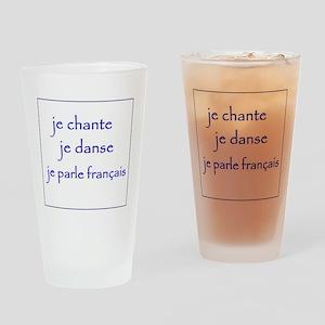 je chante je danse je parle français Drinking Glas
