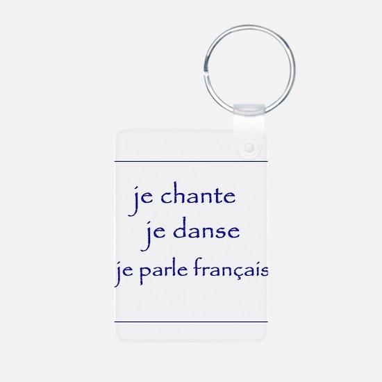 je chante je danse je parle français Keychains