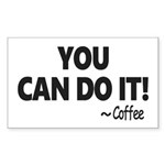 You Can Do It Coffee Sticker (Rectangle 50 pk)