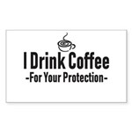 I Drink Coffee For Your  Sticker (Rectangle 50 pk)