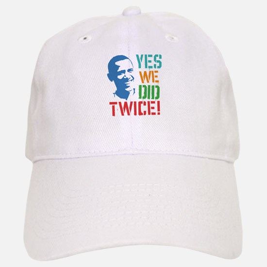 Yes We Did Twice! Baseball Baseball Cap