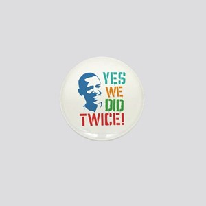Yes We Did Twice! Mini Button