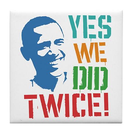Yes We Did Twice! Tile Coaster