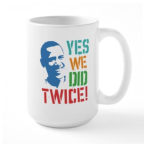 Yes We Did Twice! Large Mug