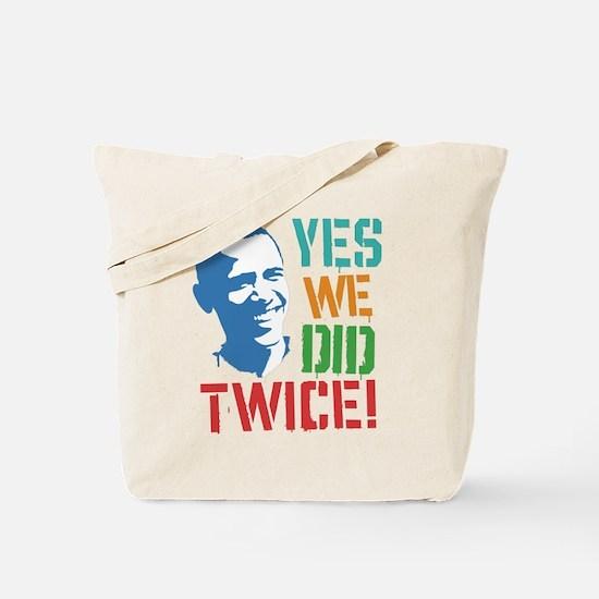 Yes We Did Twice! Tote Bag