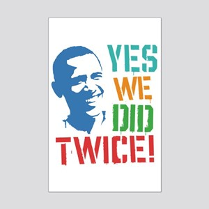 Yes We Did Twice! Mini Poster Print