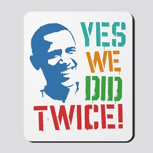 Yes We Did Twice! Mousepad