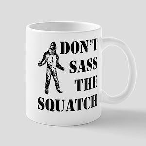 Dont sass the Squatch Mug