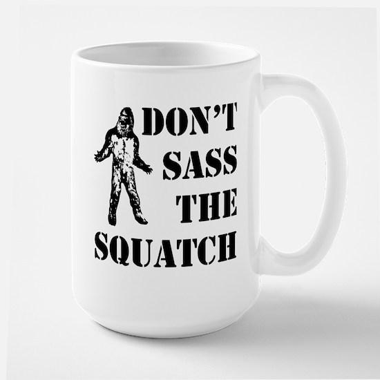 Dont sass the Squatch Large Mug