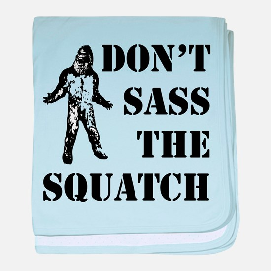 Dont sass the Squatch baby blanket
