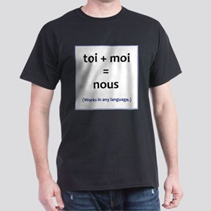 toi + moi = nous Dark T-Shirt