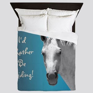 Id Rather Be Riding Horse Queen Duvet