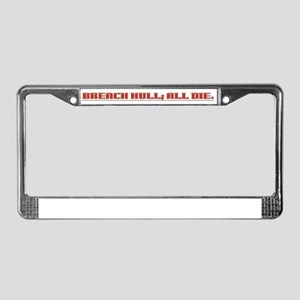 Breach Hull; All Die License Plate Frame