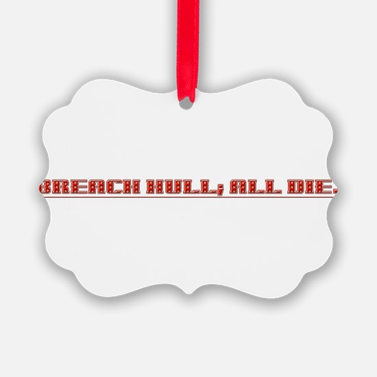 Breach Hull; All Die Ornament