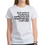 God Works In Mysterious Ways Women's T-Shirt