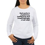 God Works In Mysterious Ways Women's Long Sleeve T