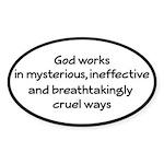 God Works In Mysterious Ways Sticker (Oval)