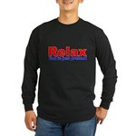 Relax - red white blue Long Sleeve Dark T-Shirt