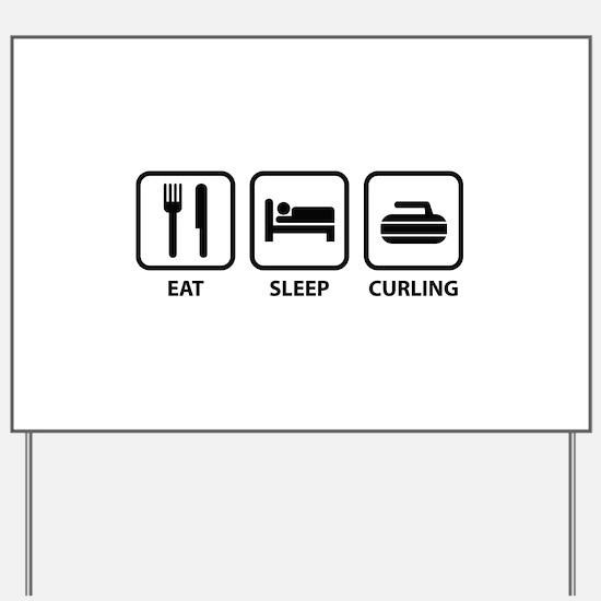 Eat Sleep Curling Yard Sign