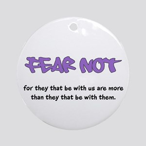 Fear Not - purple Ornament (Round)