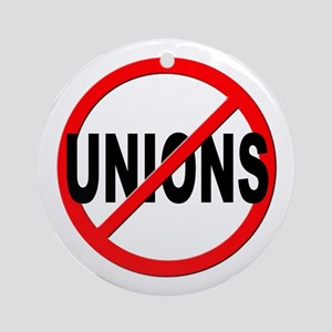 Anti / No Unions Ornament (Round)