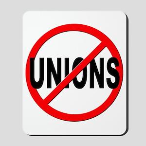 Anti / No Unions Mousepad