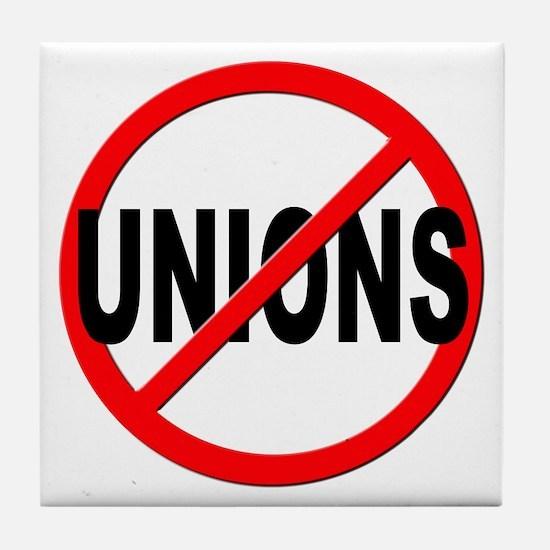 Anti / No Unions Tile Coaster