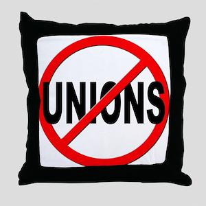 Anti / No Unions Throw Pillow