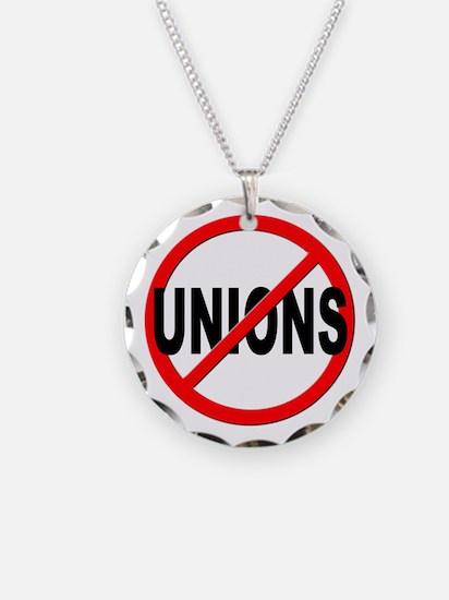 Anti / No Unions Necklace