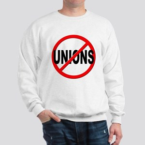 Anti / No Unions Sweatshirt