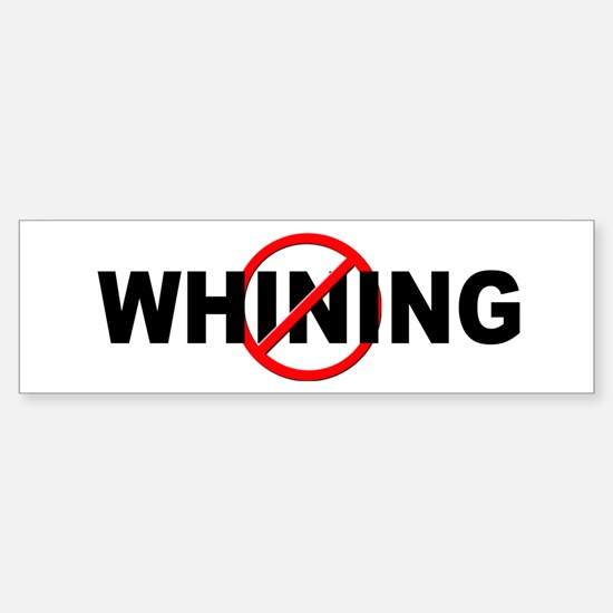 Anti / No Whining Sticker (Bumper)