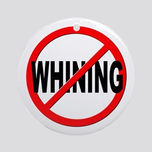 Anti / No Whining Ornament (Round)