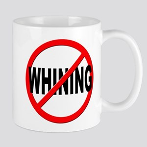 Anti / No Whining Mug