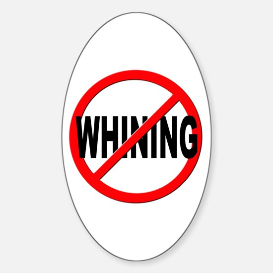 Anti / No Whining Sticker (Oval)